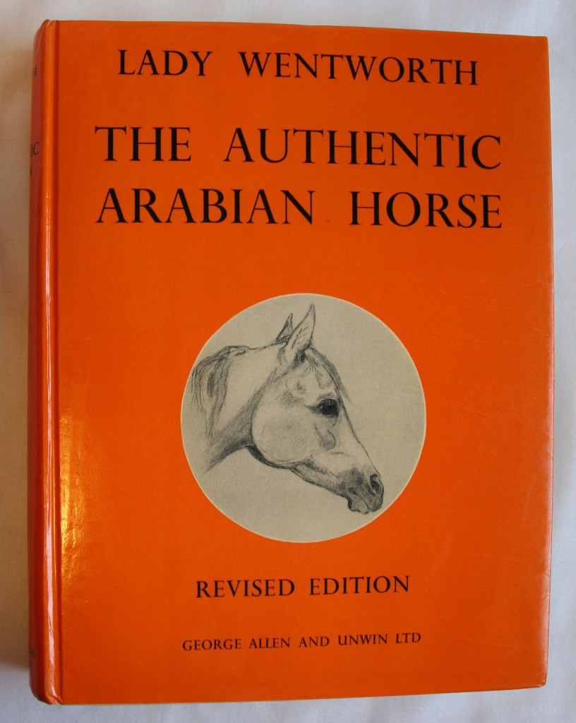 The Authentic Arabian Horse and His Descendants: Front Cover