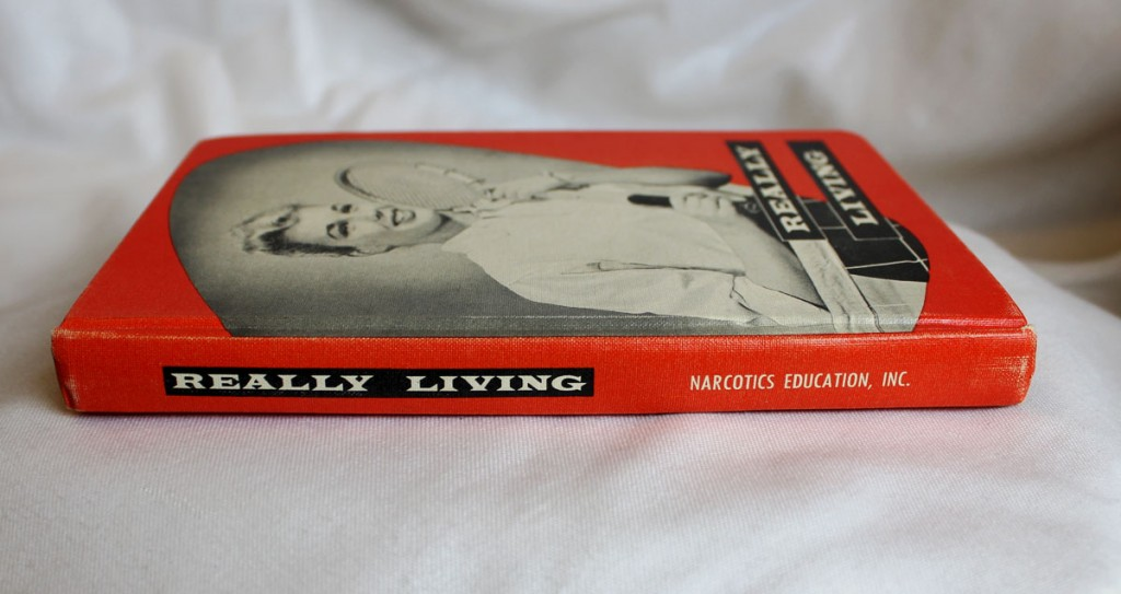 Really Living Hardcover Book by Narcotics Education Inc